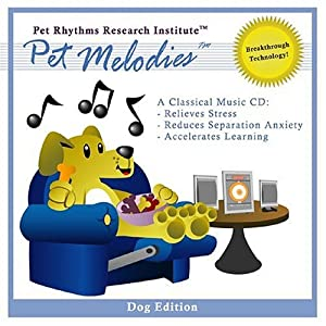 The World's Best Dog Music CD...Ever ~ Pet Melodies Music