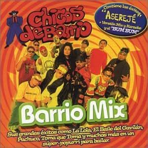Chicos De Barrio - Barrio Mix - Amazon.com Music