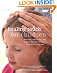 Healing Touch for Children: Massage,...