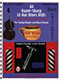 img - for 48 Razor-Sharp 12-Bar Blues Riffs for Swing Bands and Blues Bands: Bass Instruments Edition (Red Dog Music Books Razor-Sharp Blues Series) book / textbook / text book