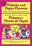 Piñatas and Paper Flowers: Holidays of the Americas in English and Spanish / Piñatas y flores de papel: Fiestas de las Américas en inglés y español (Spanish and English Edition)