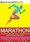 Marathon: Training Guide That Guarant...