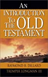 An Introduction to the Old Testament (0851106536) by Dillard, Raymond