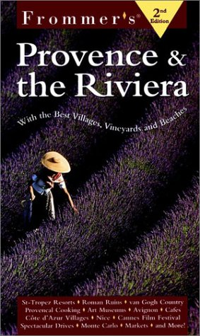 Frommer's Provence and the Riviera (Frommer's Provence and the Riviera, 2nd Ed)