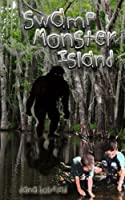 Swamp Monster Island by Dana Holyfield (2015-03-26)