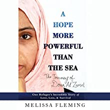 A Hope More Powerful Than the Sea: One Refugee's Incredible Story of Love, Loss, and Survival Audiobook by Melissa Fleming Narrated by Robin Miles