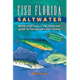 Fish Florida Saltwater: Better Than Luck - The Foolproof Guide to Florida Saltwater Fishing ~ Boris Arnov