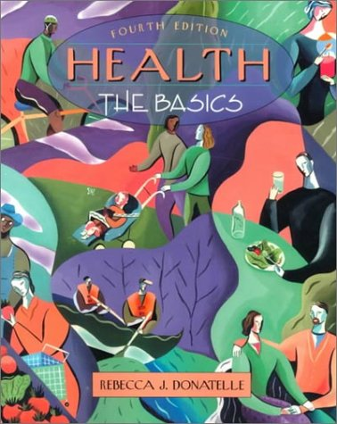 Health: The Basics (with Interactive Companion Website) (4th Edition)