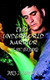 img - for The Underworld Warrior: The Lost Underworld book / textbook / text book