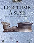 Le bitume � Suse : Collection du Mus�...
