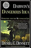 Darwins Dangerous Idea: Evolution and the Meaning of Life