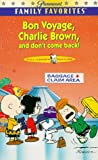 Bon Voyage, Charlie Brown, and dont come back! [VHS]