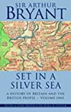 Set in a Silver Sea: A History of Britain and the British People (1842324500) by Bryant, Arthur
