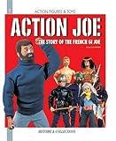 echange, troc Erwan Le Vexier - Action Joe: e Story of the French GI Joe : Action Figures & Toys
