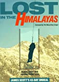 Lost in the Himalayas: James Scott's 43-Day Ordeal (0850916100) by Scott, James
