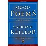 Good Poems ~ Garrison  Keillor