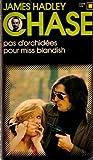 echange, troc James Hadley Chase - Pas d'orchidées pour Miss Blandish