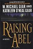 Raising Abel (0446526150) by Gear, W. Michael
