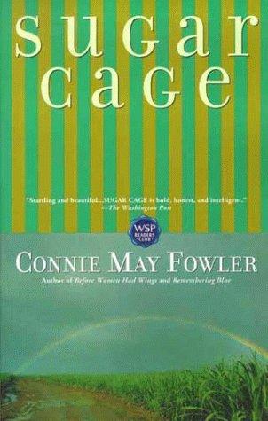 Sugar Cage, CONNIE FOWLER