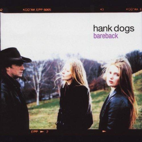 Hank Dogs - Bareback