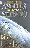 Y Los Angeles Guardaron Silencio: La Ultima Semana de Jesus (Spanish Edition)