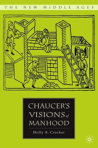 Chaucer's Visions of Manhood (The New Middle Ages)