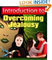Introduction To Overcoming Jealousy - Overcome Jealousy Once And For All Faster Than You Ever Thought Possible