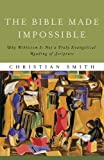 img - for The Bible Made Impossible: Why Biblicism Is Not a Truly Evangelical Reading of Scripture book / textbook / text book