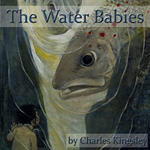 The Water Babies: A Fairy Tale for a Land Baby | [Charles Kingsley]