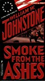 Smoke From The Ashes (0786004983) by Johnstone, William W.