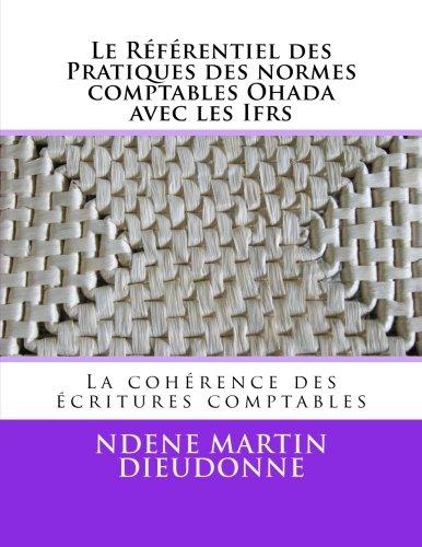 Le Referentiel des Pratiques des Normes Comptables Ohada avec les Ifrs: La Coherence des Ecritures comptables