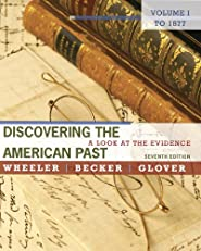 Discovering the American Past: A Look at the Evidence, Volume I: To 1877