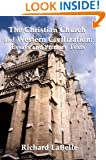 The Christian Church and Western Civilization: Essays and Primary Texts