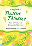 img - for A Daybook of Positive Thinking: Daily Affirmations of Gratitude and Happiness (A Blue Mountain Arts Collection) book / textbook / text book