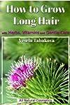 How to Grow Long Hair with Herbs, Vit...