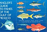 Anglers Guide to Fishes of the Gulf of Mexico