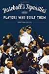 Baseball's Dynasties and the Players...