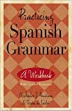 img - for Practicing Spanish Grammar: A Workbook with Graded Exercises book / textbook / text book