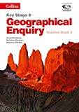 Geography Key Stage 3 - Collins Geographical Enquiry: Teacher's Book 3