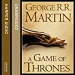 A Game of Thrones (Part One): Book 1 of A Song of Ice and Fire (       UNABRIDGED) by George R. R. Martin Narrated by Roy Dotrice