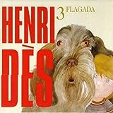 Henri Dès, vol. 3 (Flagada) (13 chansons et leurs versions instrumentales)