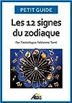 Les 12 signes du zodiaque: Par l'astr...
