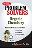 Organic Chemistry Problem Solver (Problem Solvers Solution Guides)