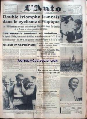 AUTO (L') du 11/08/1936 - DOUBLE TRIOMPHE FRANCAIS DANS LE CYCLISME OLYMPIQUE - CHARPENTIER - GUY LAPEBIE - NATATION - LE JAPONAIS UTO - ESCRIME - JEAN TARIS - MASTENBOREK. francais