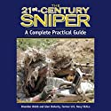 The 21st-Century Sniper: A Complete Practical Guide Audiobook by Brandon Webb, Glen Doherty Narrated by Allen O'Reilly