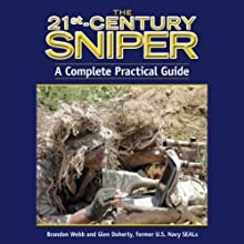 The 21st-Century Sniper: A Complete Practical Guide (       UNABRIDGED) by Brandon Webb, Glen Doherty Narrated by Allen O'Reilly