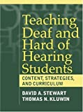 img - for Teaching Deaf and Hard of Hearing Students: Content, Strategies, and Curriculum by David Stewart (2001-01-22) book / textbook / text book