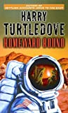 Homeward Bound [Mass Market Paperback] [2005] (Author) Harry Turtledove