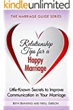 Relationship Tips for a Happy Marriage: Little-Known Secrets to Improve Communication in Your Marriage (The Marriage Guide Series Book 2)
