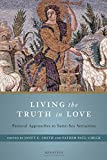 img - for Living the Truth in Love: Pastoral Approaches to Same Sex Attraction book / textbook / text book